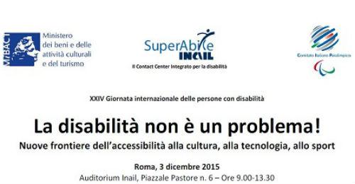 """""""La disabilità non è un problema"""": sport, cultura e turismo testimoniano il cambiamento"""